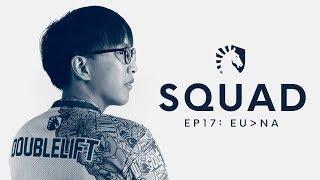 TL LoL   SQUAD S2 EP17 - EU vs. NA (Rift Rivals)