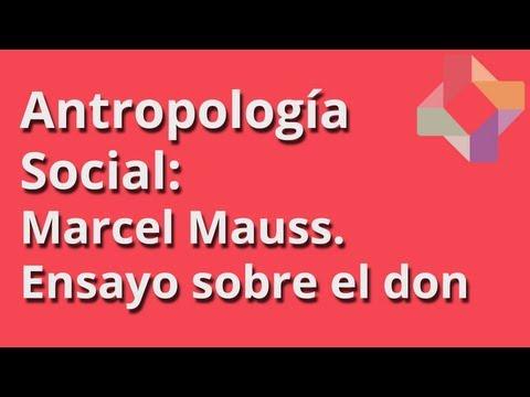 Marcel Mauss: ensayo sobre el don - Antropología Social - Educatina