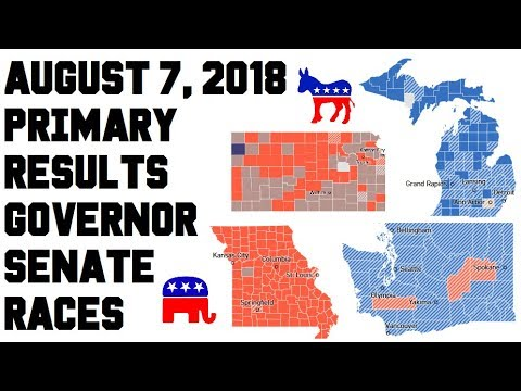 August 7, 2018 Primary Results - Governor Senate Races - Kansas, Michigan, Missouri, Washington