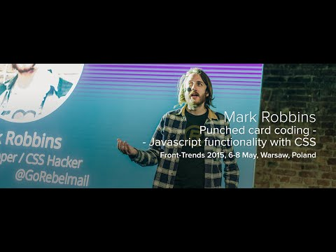Punched Card Coding – Javascript Functionality With CSS – Mark Robbins / Front-Trends 2015