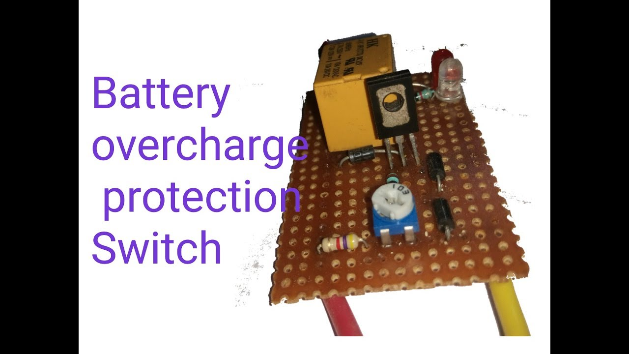How To Make 12v Battery Overcharge Protection Switch