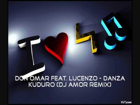Don Omar feat. Lucenzo - Danza Kuduro (DJ Amor Remix)
