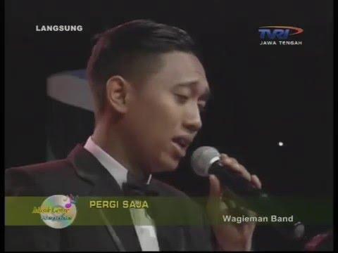 Wagieman - Pergi Saja ( Live Perform TVRI Semarang )