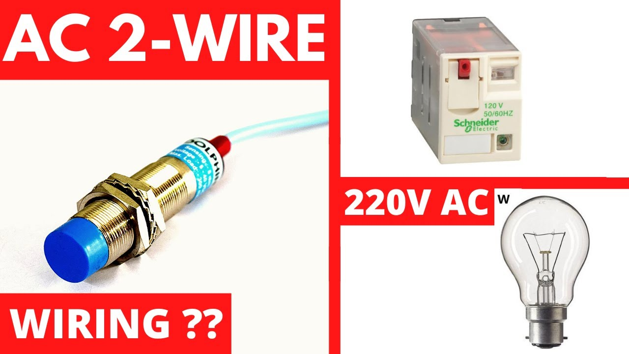 2 Wire AC Proximity Sensor/Switch Connection with Relay and Load (220V AC)  - YouTubeYouTube