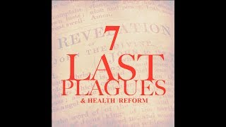 The ROLE OF HEALTH REFORM in the WRATH of the SEVEN PLAGUES