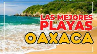 TOP 15 HERMOSAS PLAYAS DE OAXACA (que debes conocer antes de morir)