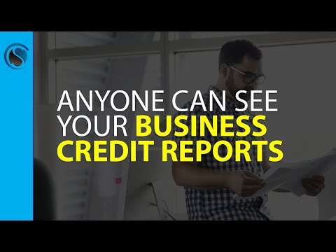 Anyone can See your Business Credit Reports