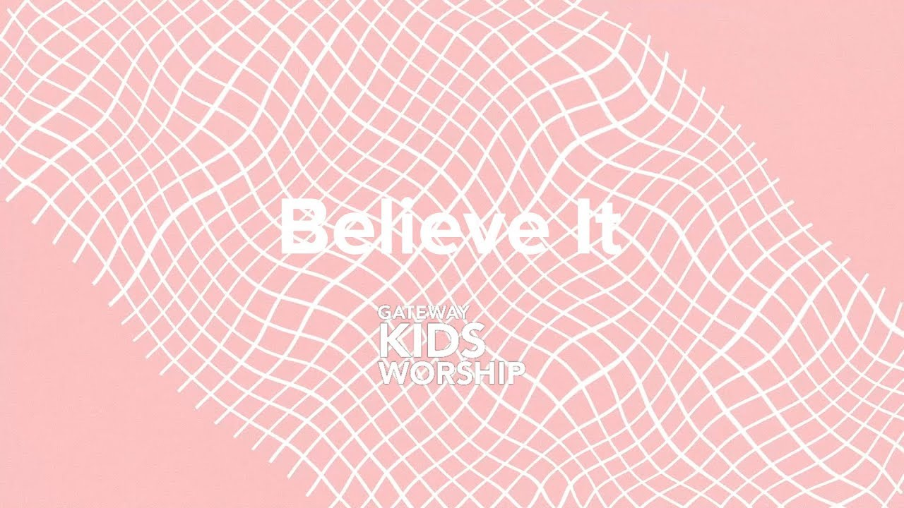 Believe It // Gateway Kids Worship // Lyric Video