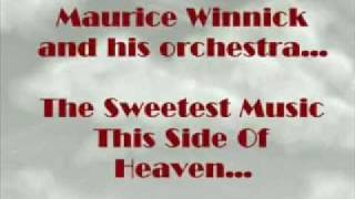 Sweetest music this side of Heaven Maurice Winnick
