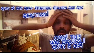 OMG THIS WAS BRUTAL! GUTS IS OP! Guts VS 100 Men- Berserk: Golden Age Arc REACTION!