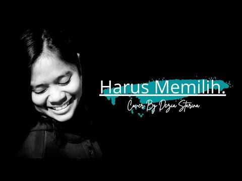 HARUS MEMILIH - WIDI NUGROHO Cover by DEZIA STARINA - Special Moment Ulang Tahun