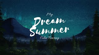 My Dream Summer | Colin Fearing