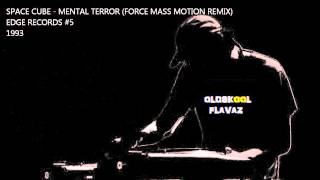 Space Cube - Mental Terror (Force Mass Motion Remix)