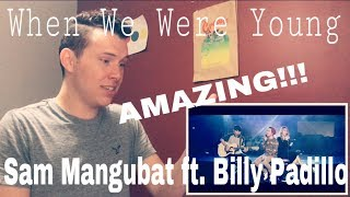 Sam Mangubat ft. Billy Padillo - When We Were Young (Adele Cover) | REACTION