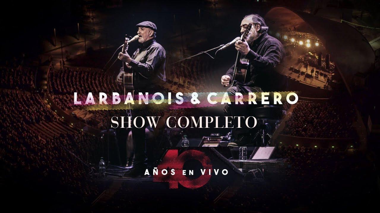Larbanois & Carrero - 40 Años - En Vivo