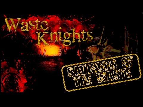 Waste Knights Saviours Of The Waste: Episode 6 One Hot Mama