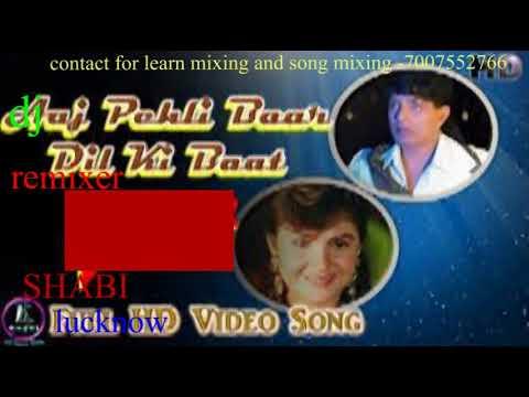 Aaj Pehli Baar [dj Remix Song][ Tadipaar]