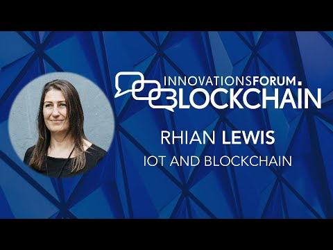 Rhian Lewis - IOT and Blockchain @ Blockchain Day