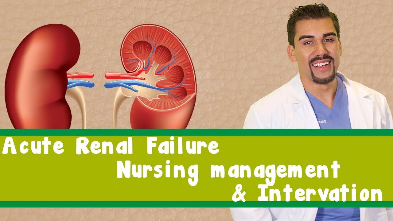 Acute Renal Failure: Nursing management & Interventions