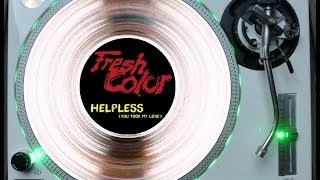 FRESH COLOR - HELPLESS (YOU TOOK MY LOVE) (EXTENDED FRESH MIX) (℗2012)