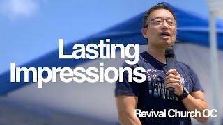 """""LASTING IMPRESSIONS"""" | Revival Church OC | 5.30.21"