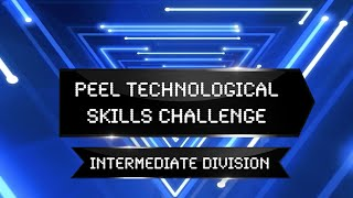 Peel Technological Skills Competition -Intermediate Division