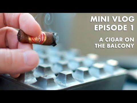 Mini Vlog 1 - A Cigar On The Balcony