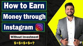 100% Genuine  Information || How To Earn Through Instagram, How To Become An Instagram Influencer