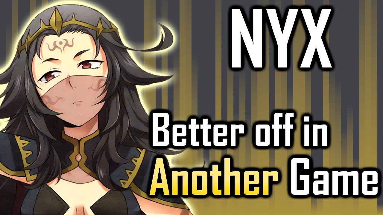 nyx an amazing character held back by fates s bad habits fire