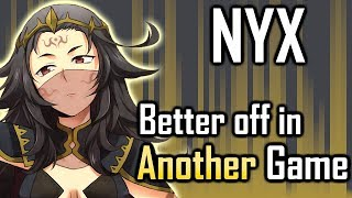 NYX: an AMAZING character held back by Fates