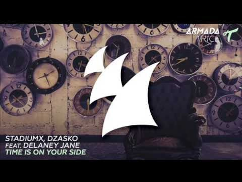 Stadiumx, Dzasko feat. Delaney Jane - Time Is On Your Side 【30 min Version】