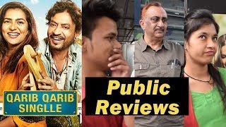 Qarib Qarib Singlle Movie Public Reviews