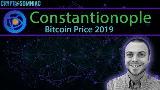 Constantinople Delayed | Bitcoin Price in 2019? | Cryptopia Hacked