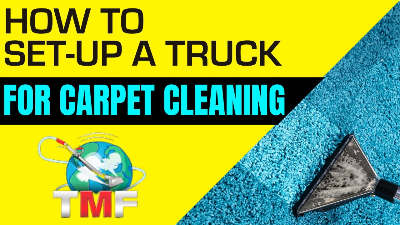 How To Set Up A Carpet Cleaning Truck By Rob Allen Youtube