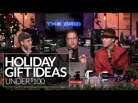 Holiday Gift ideas for Under $100 | The Grid- Episode 311