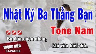 Karaoke Nhật Ký Ba Thằng Bạn Tone Nam Nhạc Sống | Trọng Hiếu