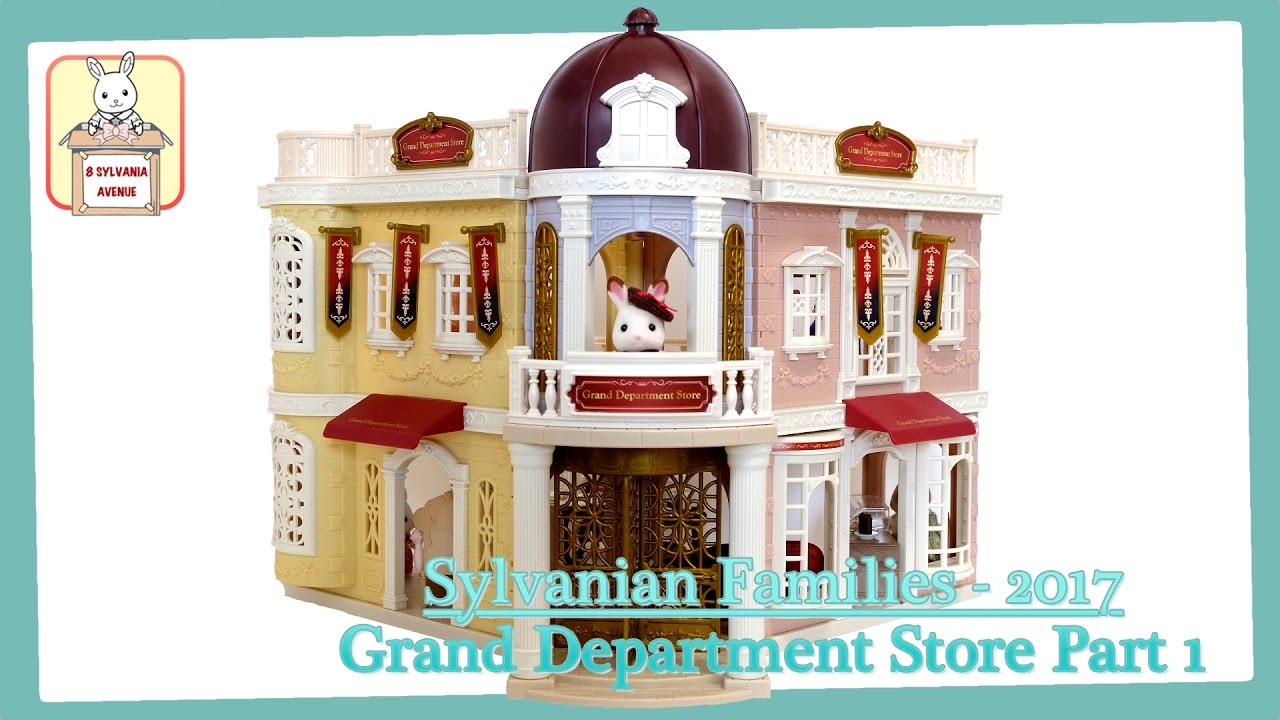 Sylvanian families new 2017 pt 1 grand department store deluxe set setup toy review