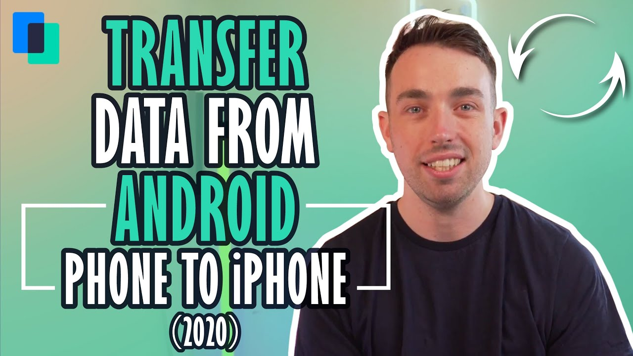 How to Transfer Data from Android Phone to iPhone (2020)