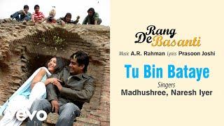 A.R. Rahman - Tu Bin Bataye Best Audio Song|Rang De Basanti|Aamir Khan|R. Madhavan|Naresh