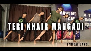 Teri khair mangdi | Lyrical Dance | Vicky Patel Choreography