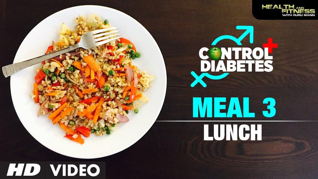 CONTROL DIABETES | Meal 03 (Lunch) | Program by Guru Mann