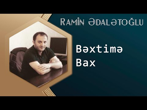 Ramin Edaletoglu - Bextime Bax Aranj Uzeyir Production Yeni 2014