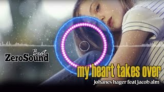 My Heart Takes Over by Johannes Hager ft Jacob Alm