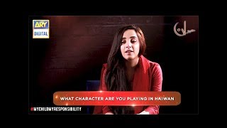 "What Character Are You Playing in "" Haiwan "" ( Sanam Chaudhry )"