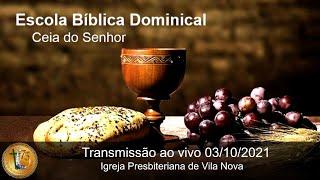 Escola Bíblica Dominical - Ceia - 03/10/2021