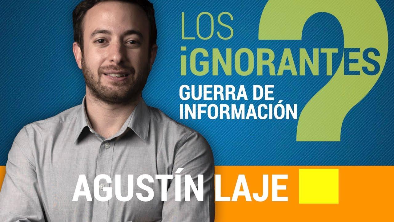 Guerra de Información - Agustín Laje en Los Ignorantes