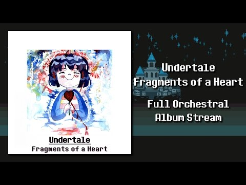 Undertale - Fragments of a Heart (Full Orchestral Album) - Laura Platt