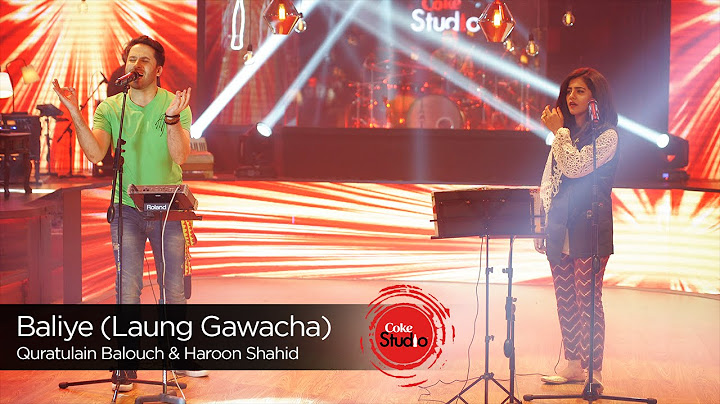 coke studio season 9 baliye laung gawacha quratulain baloch  haroon shahid