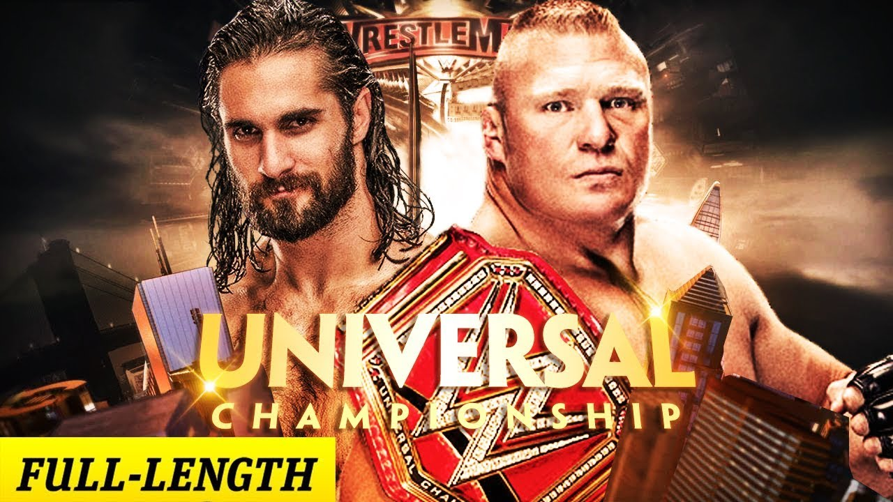 Full Match Brock Lesnar Vs Seth Rollins Wrestlemania 35 2019