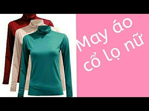 #aonucolochuanphom#daycatmay Hướng dẫn cách may áo cổ lọ nữ chuẩn phom